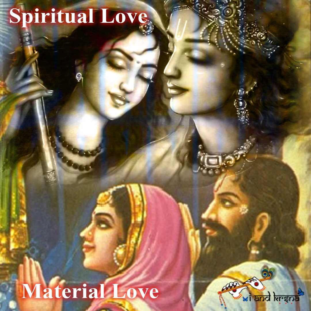 difference between material love and spiritual love