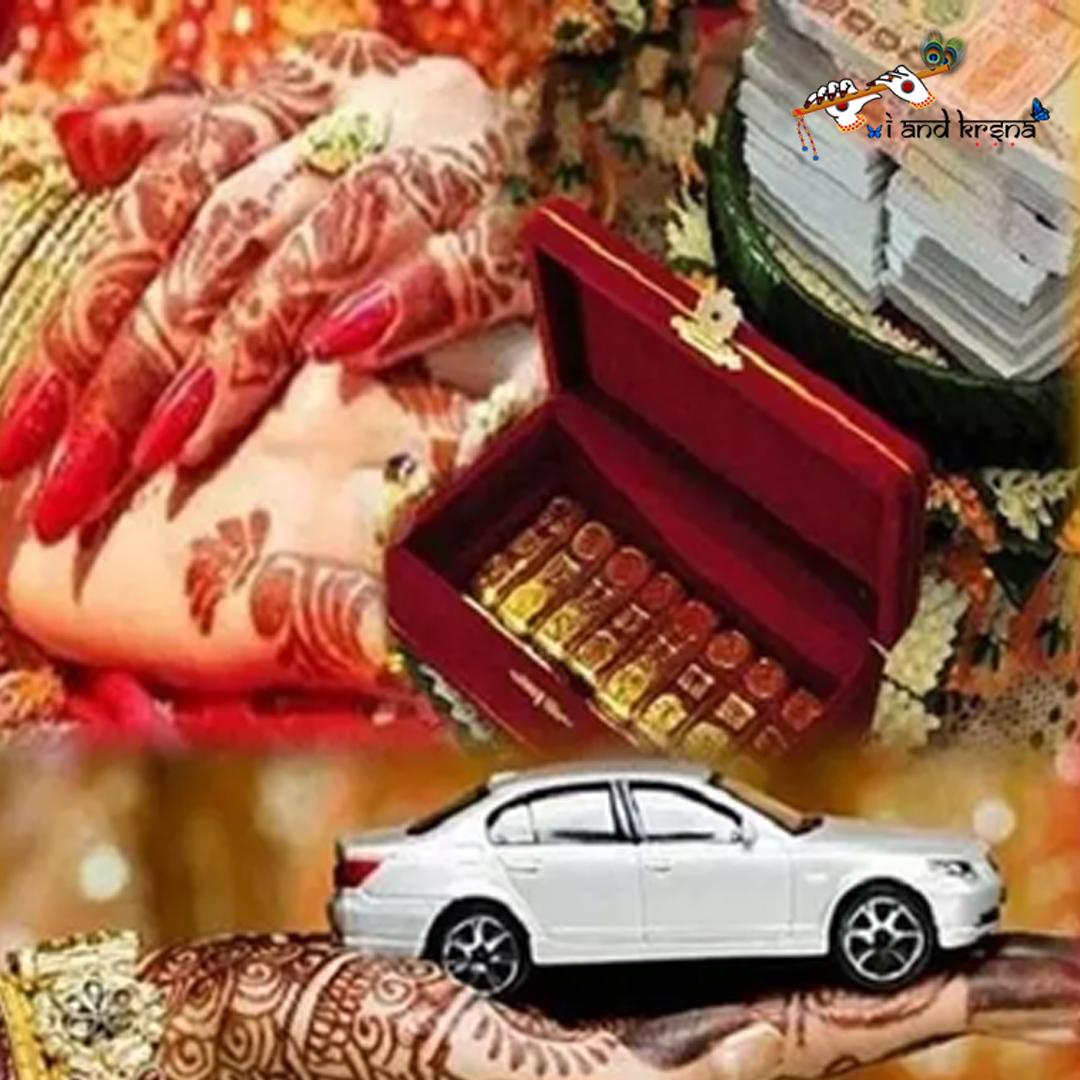 Dowry, GoodWill, Material World mentailty